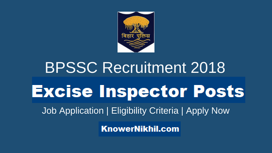 126 Vacancies for Excise Sub-Inspector - BPSSC Recruitment 2018